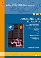 »Bitterschokolade« im Unterricht: Lehrerhandreichung zum Jugendroman von Mirjam Pressler (Klassenstufe 7-9, mit Kopiervorlagen) (Beltz Praxis / Lesen - Verstehen - Lernen)
