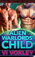 Alien Warlords' Child: SciFi Menage Surprise Baby Romance (Warlords of Octava Book 3) (English Edition)