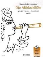 Die Altblockflöte 1: Spielen - lernen - musizieren