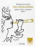 Die Altblockflöte Band 1: Spielen - lernen - musizieren-Ohne CD