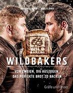 Wildbakers: Von zweien, die auszogen, das perfekte Brot zu backen (Einzeltitel)