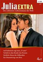 """Julia Extra Band 0335: Ein Diamantring vom Boss / Auf Italienisch sagt man """"Ti amo"""" / Verliebt in den Bruder des Prinzen / Zärtliche Küsse des Milliardärs /"""