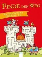 Finde den Weg!: Spannende Labyrinthe für Kinder ab 5: